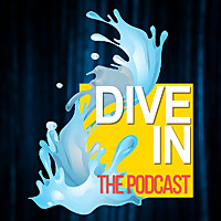 Dive In | The Podcast