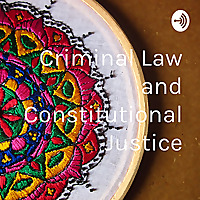 Criminal Law and Constitutional Justice