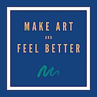 Make Art and Feel Better
