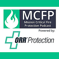 Mission Critical Fire Protection Podcast