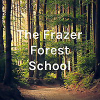 The Frazer Forest School