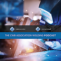 The CWB Association Welding Podcast