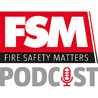 Fire Safety Matters Podcast