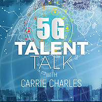 5G Talent Talk with Carrie Charles