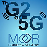 The G2 on 5G | Moor Insights & Strategy