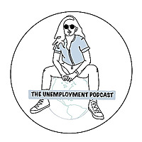 The Unemployment Podcast
