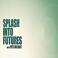 Splash Into Futures with Pete Mulmat