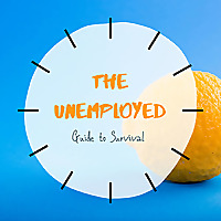 The Unemployed's Guide to Survival