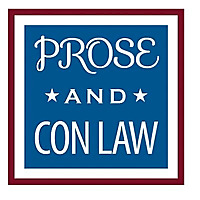 Prose and Con Law