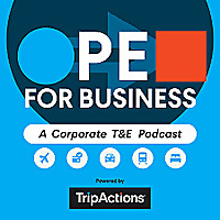 Open for Business: Corporate Travel & Expenses Podcast