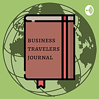 Business Travelers Journal Podcast