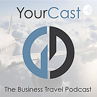 YourCast - The Business Travel Podcast