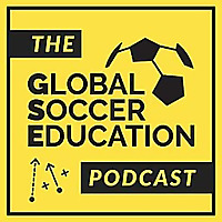 The Global Soccer Education Podcast