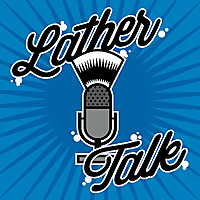 Lather Talk - A Wet Shaving Podcast