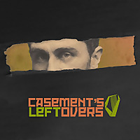 Casement's Leftovers