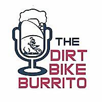 The Dirt Bike Burrito Podcast