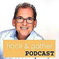 The Flock and Gather Podcast