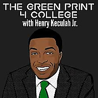 The Green Print 4 College with Henry Keculah Jr.