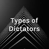 Types of Dictators