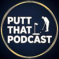 Putt That Podcast