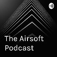 The Airsoft Podcast