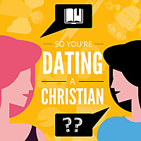 So You're Dating a Christian