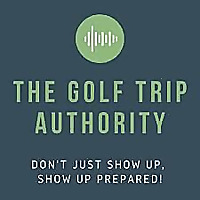 The Golf Trip Authority Podcast | TripCaddie
