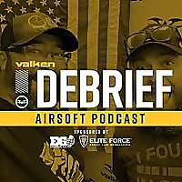 Valken Debrief Airsoft Podcast
