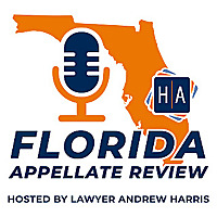 Florida Appellate Review with Andrew Harris
