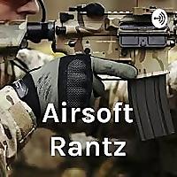 Airsoft Rantz