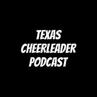 Texas Cheerleader Podcast