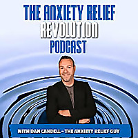The Anxiety Relief Revolution Podcast