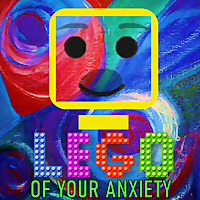 Lego of your Anxiety