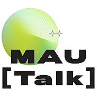 MAU [Talk]