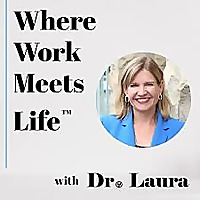 Where Work Meets Life™ with Dr. Laura