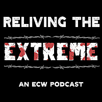 Reliving The Extreme | An ECW Podcast