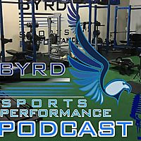 Byrds Sports Performance Podcast