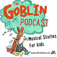 The Goblin Podcast | Musical Stories for Kids