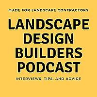 Landscape Design Builders Podcast