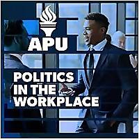 APU Politics in the Workplace