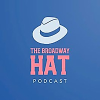 The Broadway Hat Podcast