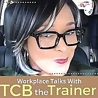 TCB the Trainer - Workplace Podcast