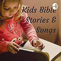 Kids Bible Stories & Songs