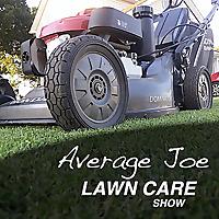 Average Joe Lawn Care Show