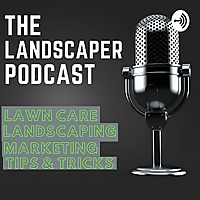 The Landscaper Podcast
