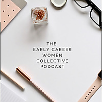 The Early Career Women Collective Podcast