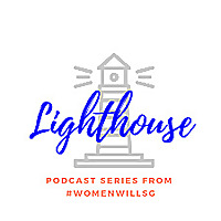 Lighthouse - Podcast Series by WomenwillSG