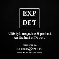 EXPDET a Lifestyle Magazine & Podcast on the Best of Detroit