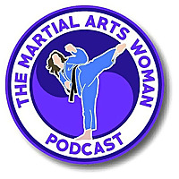 The Martial Arts Woman Podcast