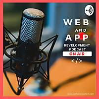 Web & Mobile App Development Technologies Podcast